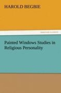 Painted Windows Studies in Religious Personality