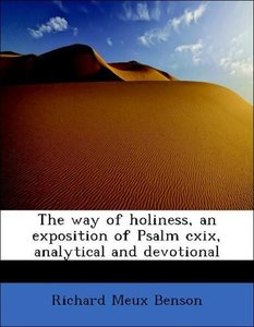 The way of holiness, an exposition of Psalm cxix, analytical and