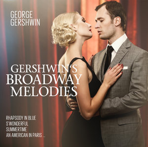 Gershwin s Broadwaqy Melodies