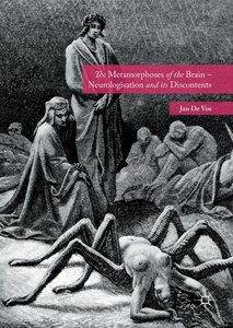 The Metamorphoses of the Brain - Neurologisation and its Discont