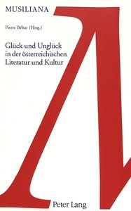 Glück und Unglück in der österreichischen Literatur und Kunst