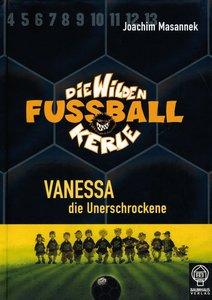 Die Wilden Fussballkerle 03. Vanessa, die Unerschrockene