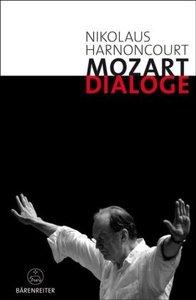 Mozart-Dialoge. Texte, Reden, Gespräche von Nikolaus Harnoncourt