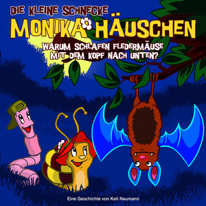 Die kleine Schnecke Monika Häuschen 07. Warum schlafen Fledermäu