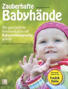 Zauberhafte Babyhände - Wie vorsprachliche Kommunikation mit Bab