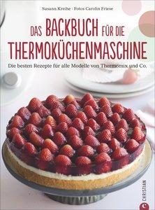 Das ultimative Backbuch für die Thermoküchenmaschine