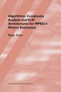 Algorithms, Complexity Analysis and VLSI Architectures for MPEG-