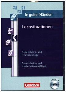 In guten Händen: Lernsituationen. CD-ROM mit editierbaren Dokume