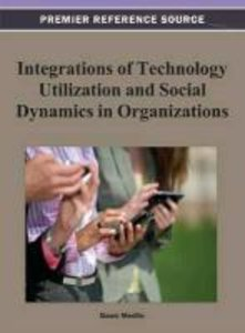 Integrations of Technology Utilization and Social Dynamics in Or
