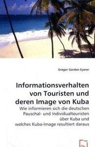 Informationsverhalten von Touristen und deren Image von Kuba