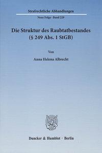 Die Struktur des Raubtatbestandes (§ 249 Abs. 1 StGB)