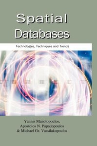 Spatial Databases: Technologies, Techniques and Trends