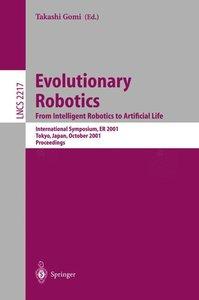 Evolutionary Robotics. From Intelligent Robotics to Artificial L