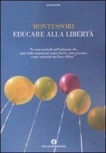 Montessori, M: Educare alla libertà