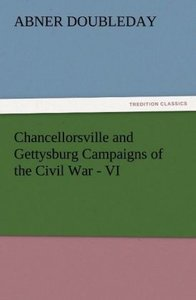 Chancellorsville and Gettysburg Campaigns of the Civil War - VI
