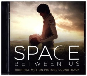 Den Sternen so nah/The Space between us/OST Score
