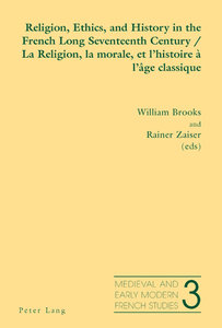 Religion, Ethics, and History in the French Long Seventeenth Cen