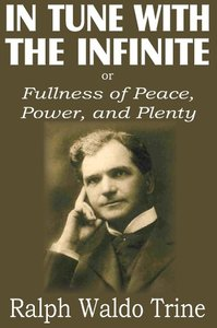 In Tune with the Infinite or Fullness of Peace, Power, and Plen
