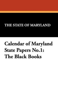 Calendar of Maryland State Papers No.1
