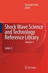 Shock Wave Science and Technology Reference Library 3