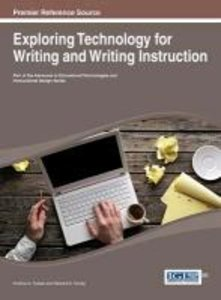 Exploring Technology for Writing and Writing Instruction