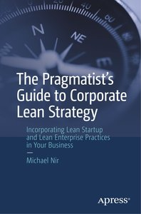 The Pragmatist\'s Guide to Corporate Lean Strategy