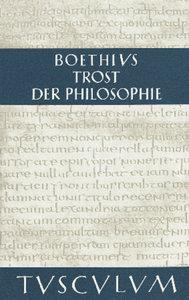 Trost der Philosophie. Consolatio philosophiae