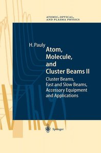 Atom, Molecule, and Cluster Beams II