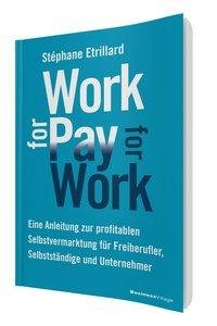 WORK FOR PAY - PAY FOR WORK