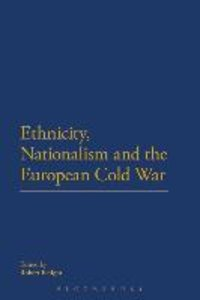 Ethnicity, Nationalism and the European Cold War