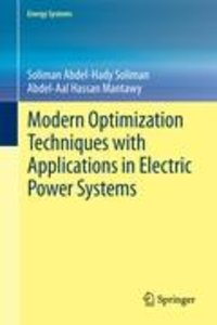 Modern Optimization Techniques with Applications in Electric Pow