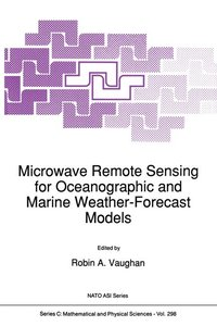 Microwave Remote Sensing for Oceanographic and Marine Weather-Fo