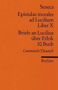 Briefe an Lucilius über Ethik. 10. Buch / Epistulae morales ad L