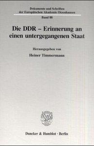Die DDR - Erinnerung an einen untergegangenen Staat.