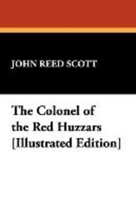 The Colonel of the Red Huzzars [Illustrated Edition]