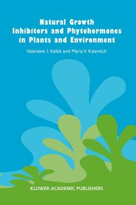 Natural Growth Inhibitors and Phytohormones in Plants and Enviro