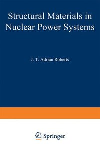 Structural Materials in Nuclear Power Systems