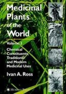 Medicinal Plants of the World, Volume 3