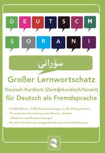 Großer Lernwortschatz Deutsch - Kurdisch ( Zentralkurdisch / Sor