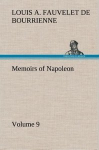 Memoirs of Napoleon - Volume 09