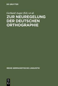 Zur Neuregelung der deutschen Orthographie