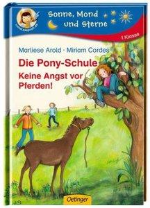 Die Pony-Schule 03. Keine Angst vor Pferden