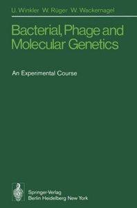 Bacterial, Phage and Molecular Genetics