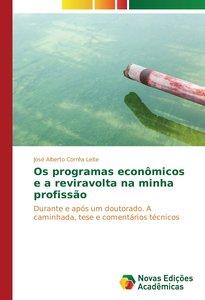 Os programas econômicos e a reviravolta na minha profissão