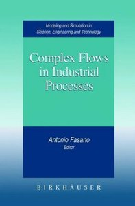Complex Flows in Industrial Processes