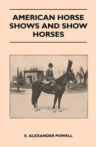 American Horse Shows And Show Horses