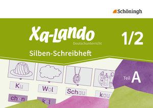 Xa-Lando - Deutschbuch. Silben-Schreibheft 1/2: Teil A + B. Ausg