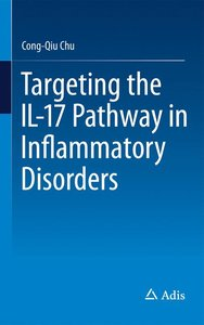 Targeting the IL-17 Pathway in Inflammatory Disorders
