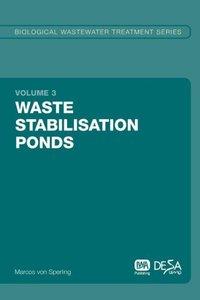 Waste Stabilisation Ponds: Biological Wastewater Treatment Volum