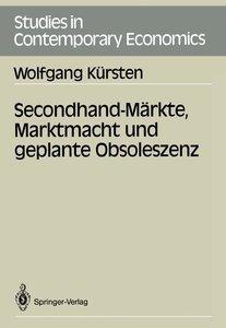 Secondhand-Märkte, Marktmacht und geplante Obsoleszenz